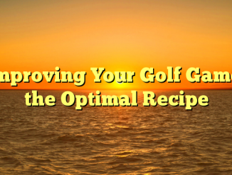 Improving Your Golf Game, the Optimal Recipe